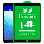 9D Full Screen Full Glue Ceramic Film For iPad Pro 10.5 / Air 3