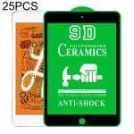 25 PCS 9D Full Screen Full Glue Ceramic Film For iPad mini 2019 / 4
